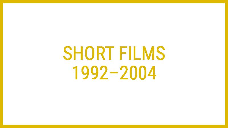 Short Films 1992–2004